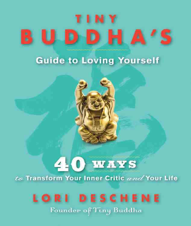 Tiny Buddha's Guide to Loving Yourself By Deschene, Lori